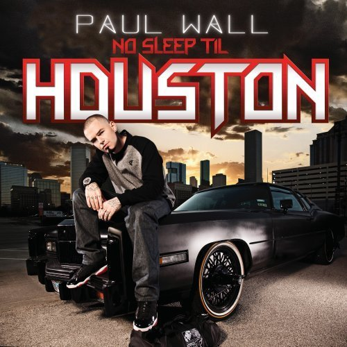 Paul Wall No Sleep Til Houston Explicit Version