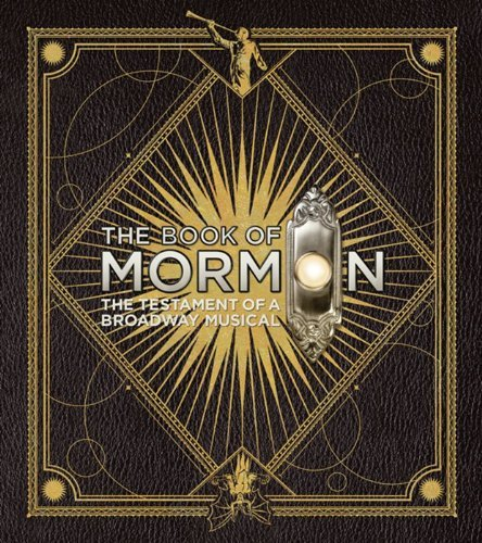 Trey Parker The Book Of Mormon The Testament Of A Broadway Musical