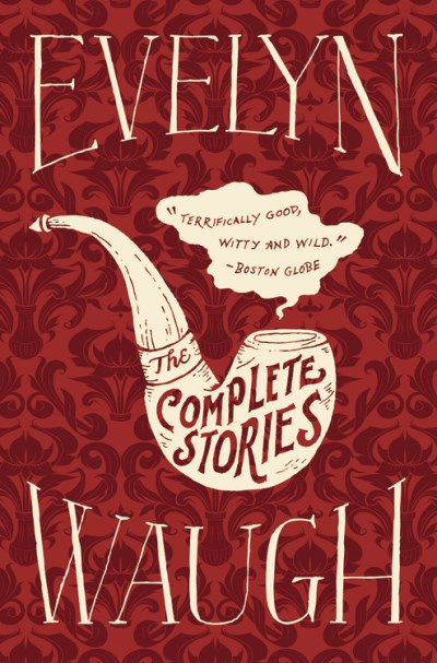Evelyn Waugh Evelyn Waugh The Complete Stories
