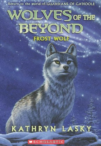 Kathryn Lasky Wolves Of The Beyond #4 Frost Wolf