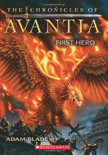Adam Blade The Chronicles Of Avantia #1 First Hero
