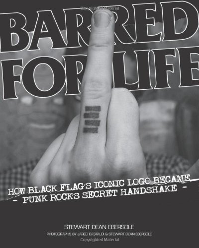 Stewart Dean Ebersole Barred For Life How Black Flag's Iconic Logo Became Punk Rock's S