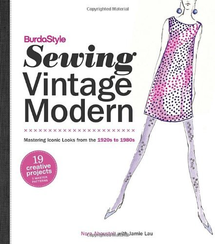 Nora Abousteit Burdastyle Sewing Vintage Modern Mastering Iconic Looks From The 1920s To 1980s [w