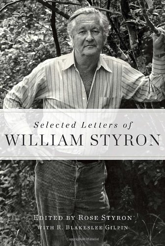 William Styron Selected Letters Of William Styron