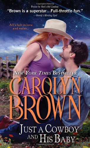Carolyn Brown Just A Cowboy And His Baby