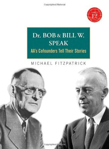 Michael Fitzpatrick Dr. Bob And Bill W. Speak Aa's Cofounders Tell Their Stories [with CD (audi