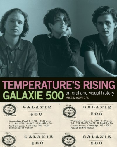 Mcgonigal Mike Temperature's Rising An Oral History Of Galaxie 500