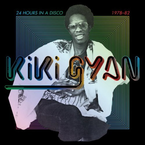 Kiki Gyan 24 Hours In A Disco 1978 82