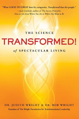Judith Wright Transformed! The Science Of Spectacular Living