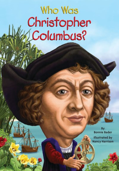 Bonnie Bader Who Was Christopher Columbus?