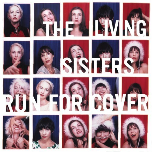 Living Sisters Run For Cover