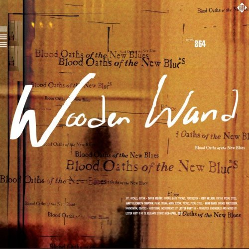 Wooden Wand Blood Oaths Of The New Blues