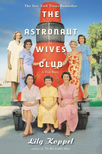 Lily Koppel The Astronaut Wives Club A True Story