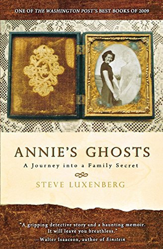 Steve Luxenberg Annie's Ghosts A Journey Into A Family Secret