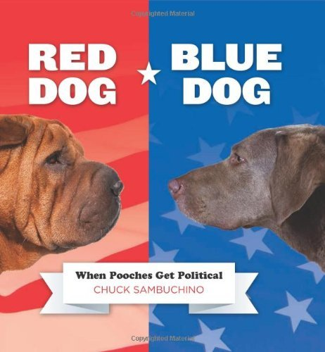 Sambuchino Chuck Red Dog Blue Dog When Pooches Get Political