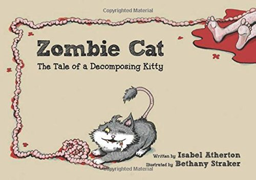 Atherton Isabel Zombie Cat The Tale Of A Decomposing Kitty
