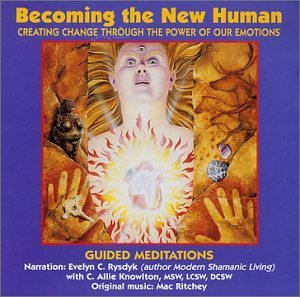 Becoming The New Human Guided Meditations