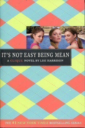 Lisi Harrison It's Not Easy Being Mean (clique No 7)