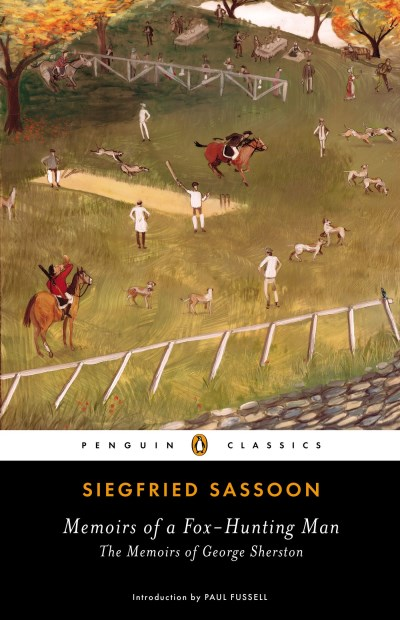 Siegfried Sassoon Memoirs Of A Fox Hunting Man The Memoirs Of George Sherston