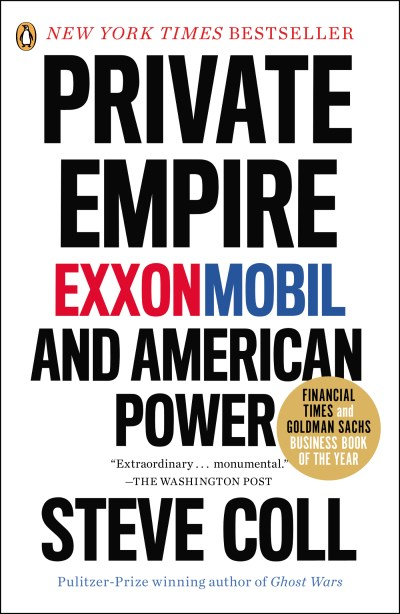 Steve Coll Private Empire Exxonmobil And American Power