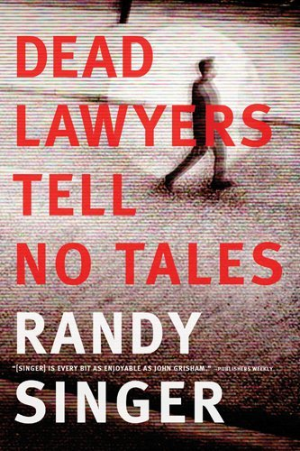 Randy Singer Dead Lawyers Tell No Tales