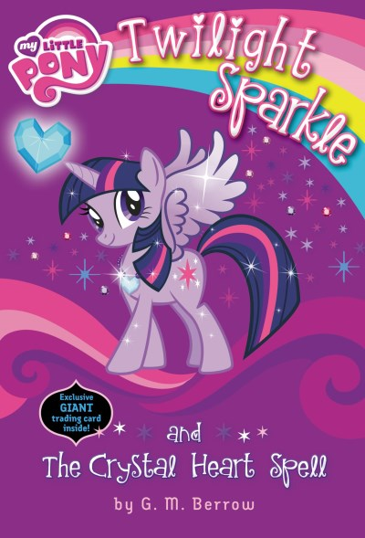 G. M. Berrow My Little Pony Twilight Sparkle And The Crystal Heart Spell