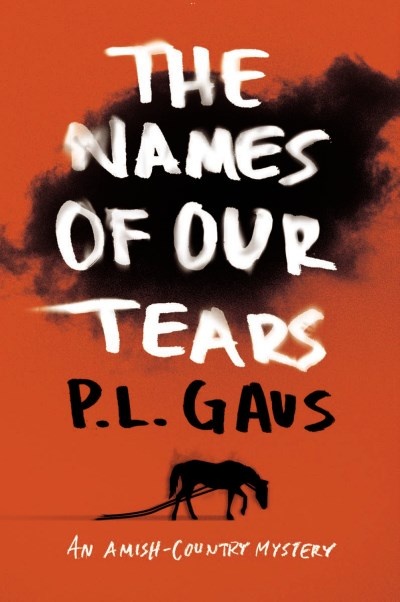 P. L. Gaus The Names Of Our Tears