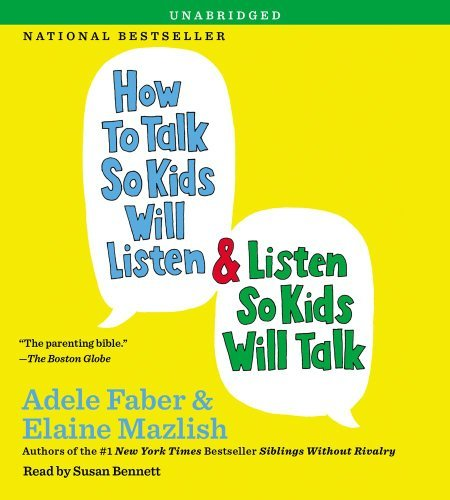 Adele Faber How To Talk So Kids Will Listen & Listen So Kids W