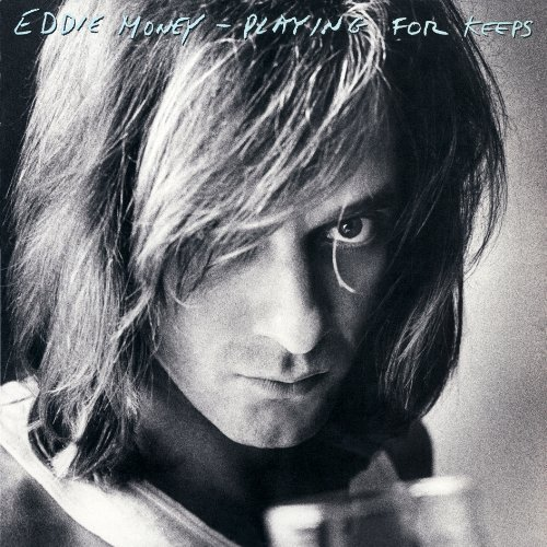 Eddie Money Playing For Keeps Playing For Keeps