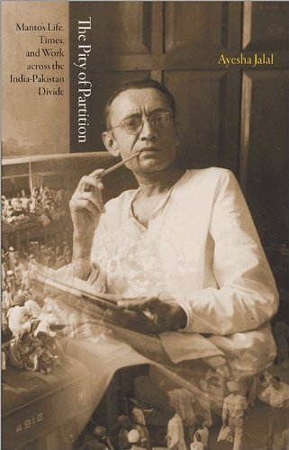 Ayesha Jalal The Pity Of Partition Manto S Life Times And Work Across The India Pa