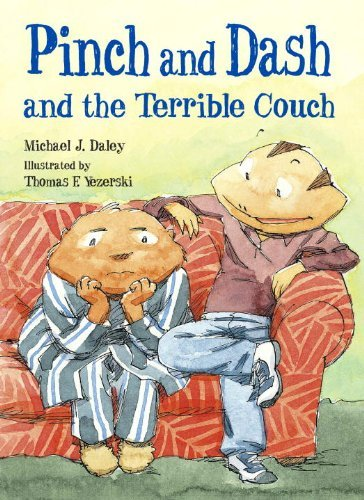 Michael J. Daley Pinch And Dash And The Terrible Couch