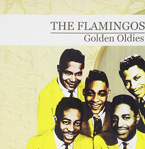 Flamingos Golden Oldies (the Flamingos) CD R Remastered