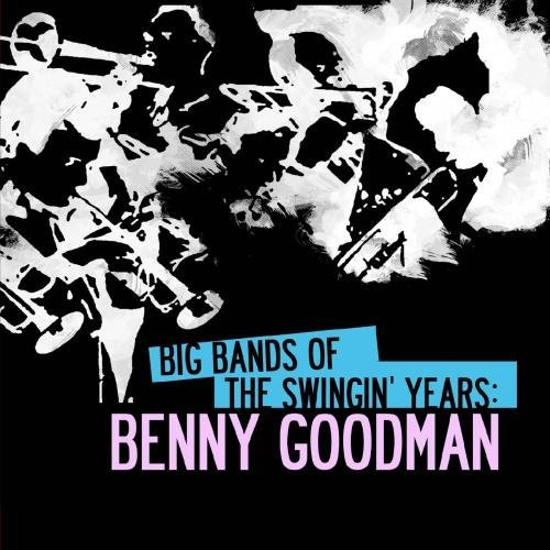 Benny Goodman Big Bands Of The Swingin' Year CD R Remastered