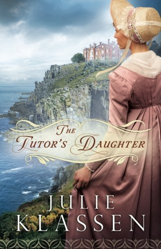 Julie Klassen The Tutor's Daughter
