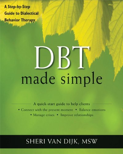 Sheri Van Dijk Dbt Made Simple A Step By Step Guide To Dialectical Behavior Ther