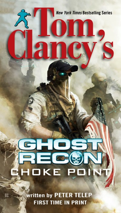 Peter Telep Tom Clancy's Ghost Recon Choke Point Choke Point