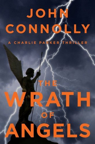 Connolly John Wrath Of Angels The A Charlie Parker Thriller