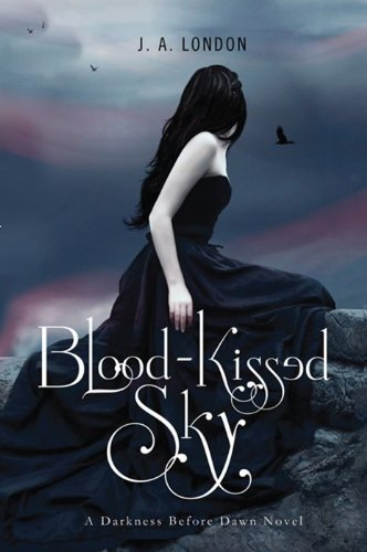 J. A. London Blood Kissed Sky