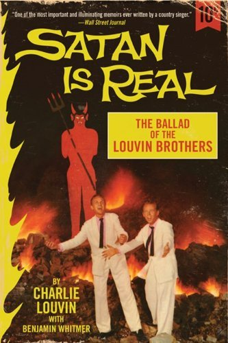 Louvin Charlie Satan Is Real The Ballad Of The Louvin Brothers
