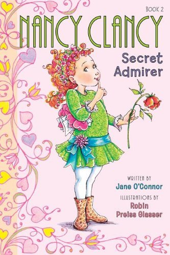Robin Preiss Glasser Fancy Nancy Nancy Clancy Secret Admirer