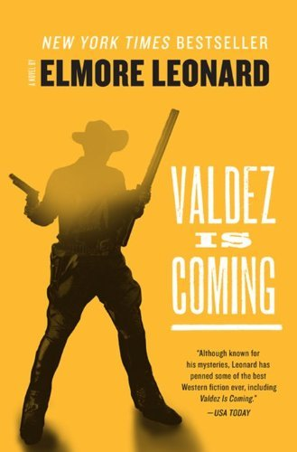 Elmore Leonard Valdez Is Coming