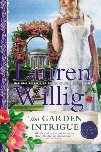 Lauren Willig The Garden Intrigue A Pink Carnation Novel