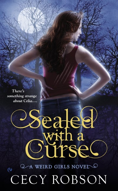 Cecy Robson Sealed With A Curse A Weird Girls Novel