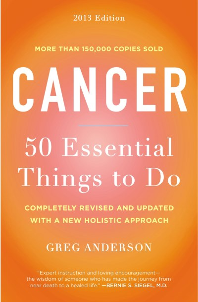 Greg Anderson Cancer 50 Essential Things To Do 2013