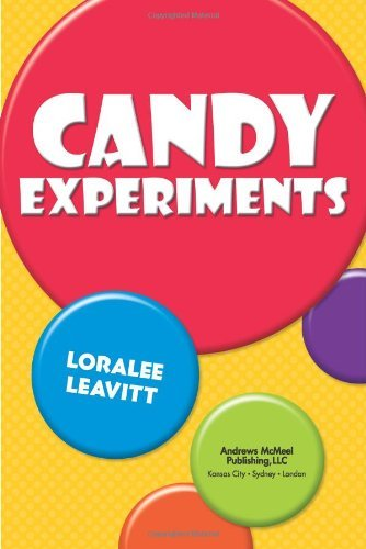 Loralee Leavitt Candy Experiments