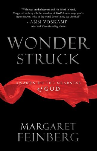 Margaret Feinberg Wonderstruck Awaken To The Nearness Of God