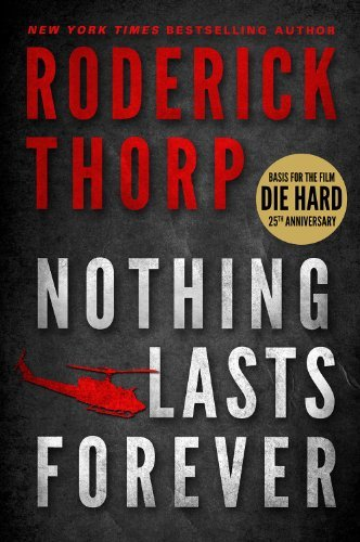 Roderick Thorp Nothing Lasts Forever (basis For The Film Die Hard