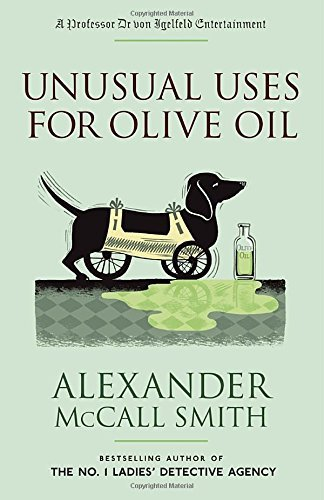 Alexander Mccall Smith Unusual Uses For Olive Oil