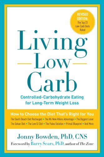 Jonny Bowden Living Low Carb Controlled Carbohydrate Eating For Long Term Weig Revised