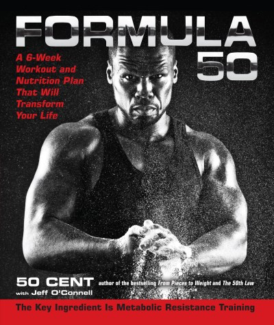 50 Cent Formula 50 A 6 Week Workout And Nutrition Plan That Will Tra